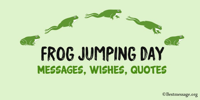 Frog Jumping Day Messages, Wishes, Frog Quotes