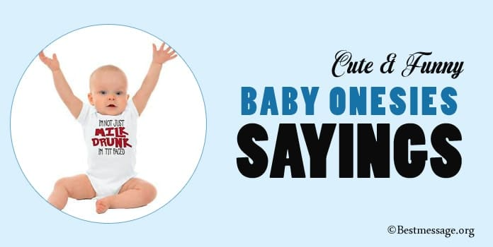 Funny Baby Onesies Sayings, Funny Baby Onesie Messages