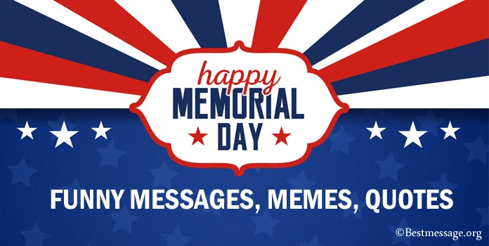 Funny Memorial Day Messages, Funny MemorialMemes, Memorial Quotes Sayings