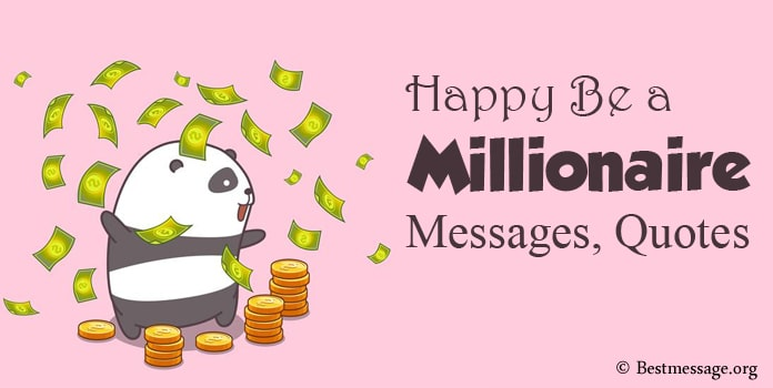 Happy Be a Millionaire Day Messages, Millionaire Quotes