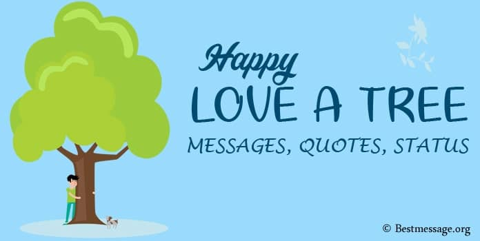 Happy Love a Tree Day Messages, Sayings, Tree Quotes, Status