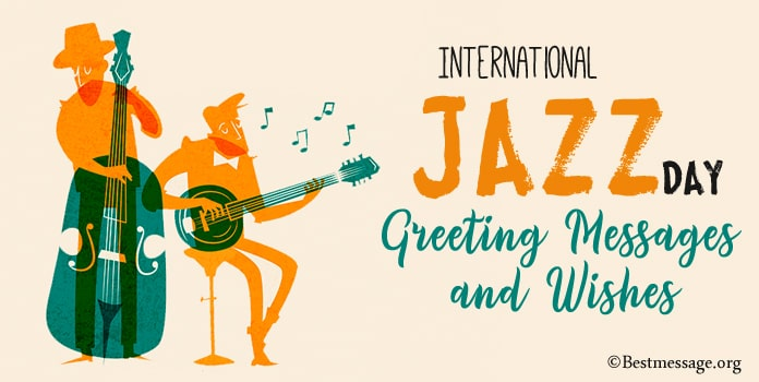 International Jazz Day Greeting Messages, Jazz Day Wishes