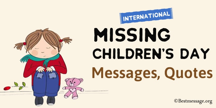 International Missing Childrens Day Messages, Childrens Quotes