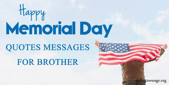 Memorial Day Quotes for Brother, Memorial Messages