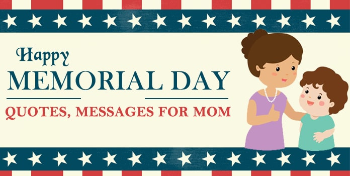 Memorial Day Quotes for Mom, Memorial Messages, Memorial Quotes