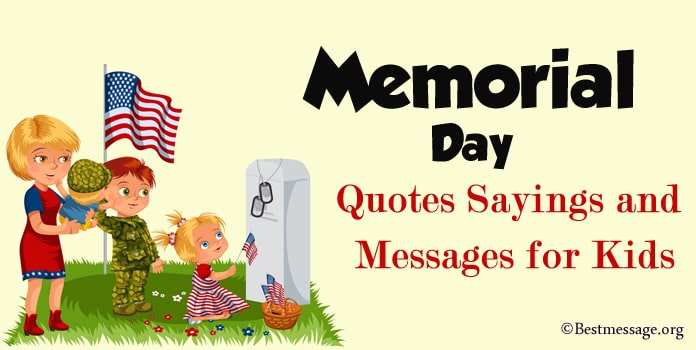 Memorial Quotes Sayings, Memorial Day Messages for Kids