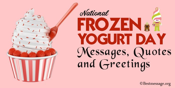 Frozen Yogurt Day Messages, Wishes, Frozen Yogurt quotes
