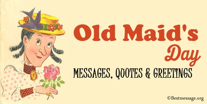 Old Maid's Messages, Old Maid quotes sayings