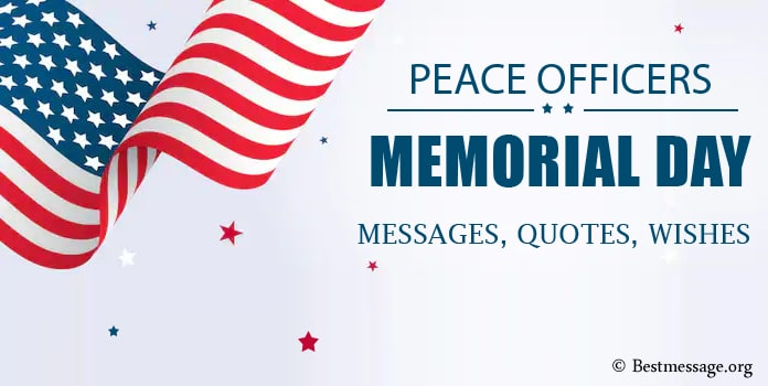 Peace Officers Memorial Day Messages,Memorial Day Quotes, Wishes