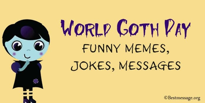 World Goth Day Funny Memes, Goth Day Jokes, Messages