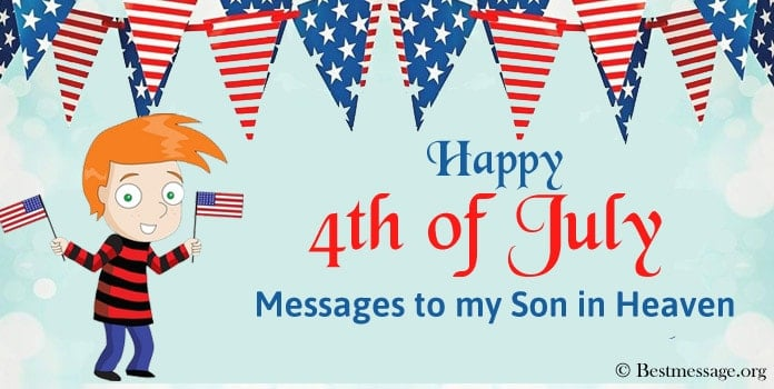 Happy 4th of July Messages to my Son in Heaven