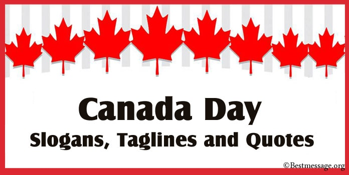 Canada Day Slogans, Canada Day Taglines, Canadian Quotes