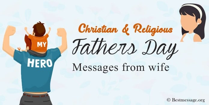 Religious Fathers Day Messages from wife, Christian Fathers Day Wishes