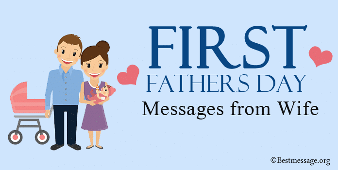 First Father's Day Messages from Wife, First Fathers Day Wishes, Quotes