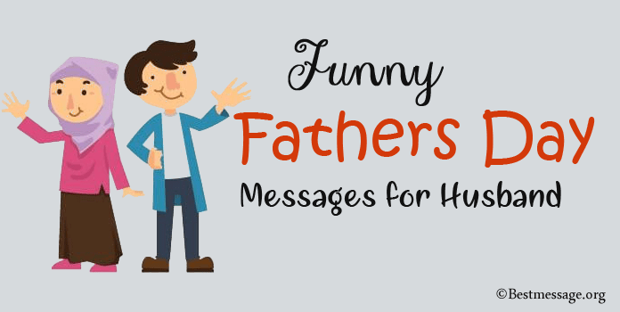 Funny Fathers Day Messages for Husband
