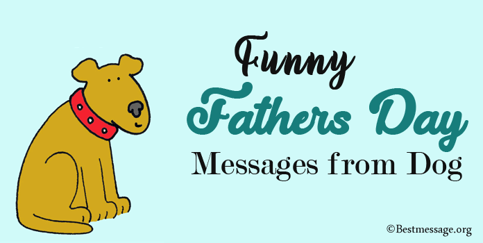Funny Fathers Day Messages from Dog, Fathers Day Cards Messages