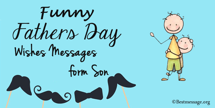 Funny Fathers Day Wishes Messages from Son
