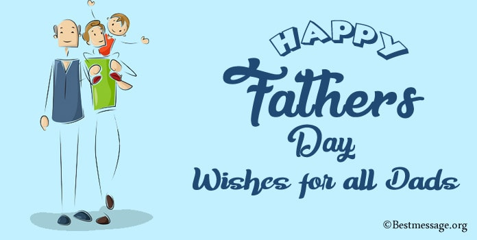 Happy Fathers Day Wishes for all Dads