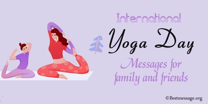 international Yoga Day Messages for Family and Friends