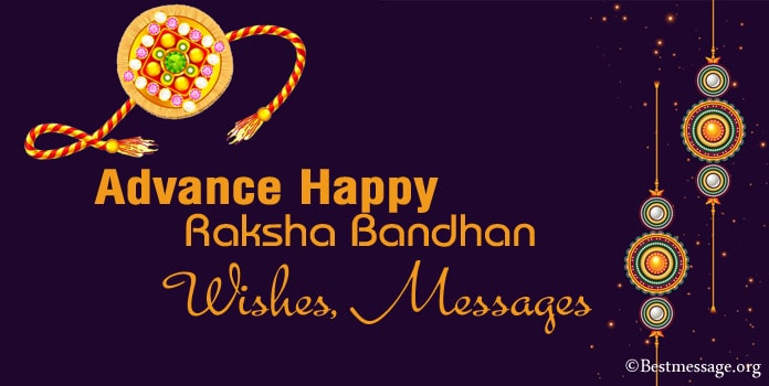 Advance Happy Raksha Bandhan Wishes, Advance Rakhi Messages