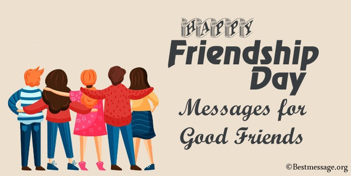 Happy Friendship Day Messages for Good Friends