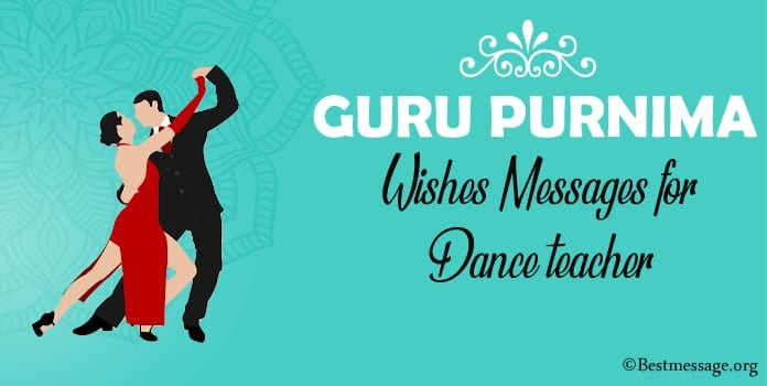 Guru Purnima Wishes Messages for Dance Teacher