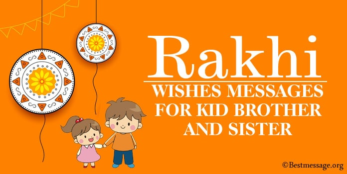 Rakhi Wishes Messages for Kid Brother and Sister
