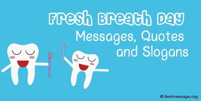 Fresh Breath Day Messages, Quotes and Fresh Breath Slogans