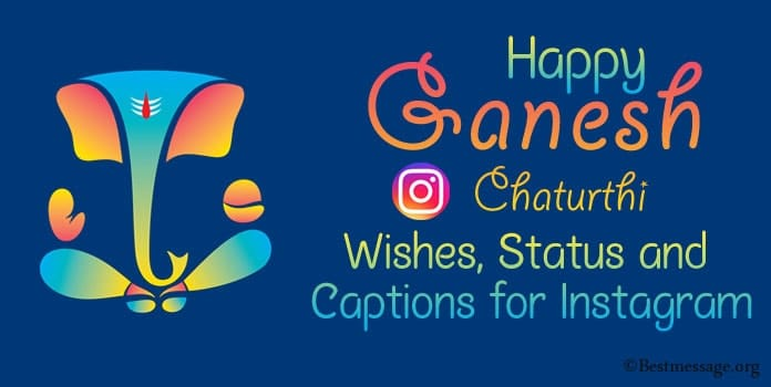 Ganesh Chaturthi Instagram captions, Ganesh Chaturthi Wishes, Status Messages