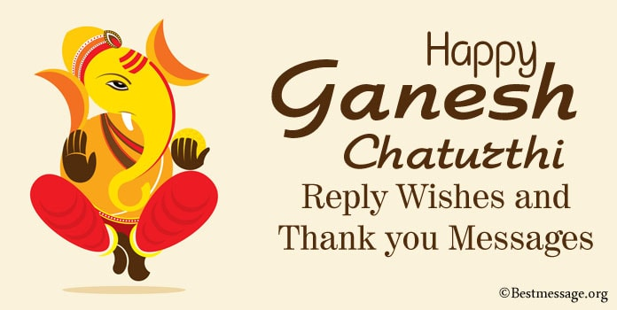 Ganesh Chaturthi Wishes Reply, Ganesh Chaturthi Thank you Messages
