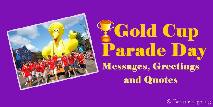 Gold Cup Parade Day Messages, Greetings and Quotes
