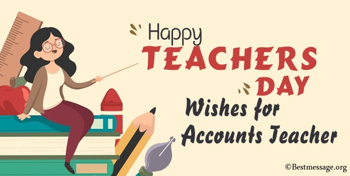 Best Happy Teachers Day Wishes for Accounts Teacher