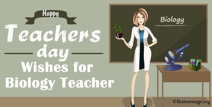 Happy Teachers Day Wishes Messages for Biology Teacher