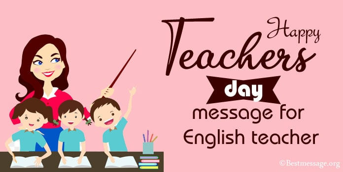 Happy Teachers Day Quotes, Wishes Messages for English Teacher