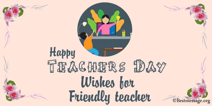 Happy Teachers Day Wishes Messages for Friendly Teacher