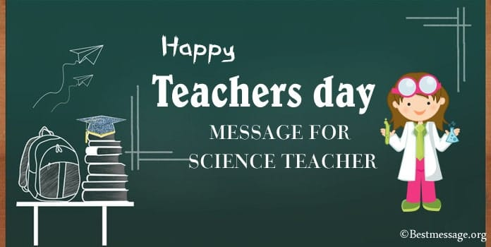 Happy Teachers Day Messages for Science Teacher