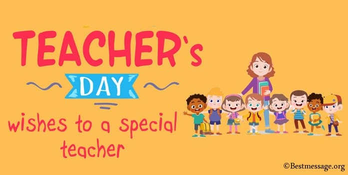 Happy Teachers Day Messages and Wishes to a Special Teacher
