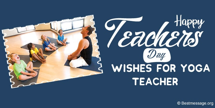 Happy Teachers Day Wishes Messages for Yoga Teacher