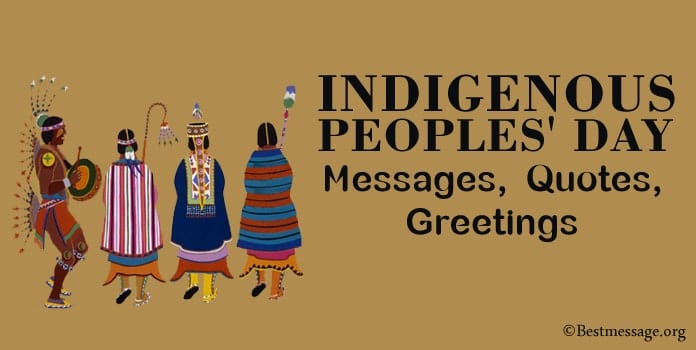 Happy Indigenous Peoples' Day Messages, Quotes and Greetings