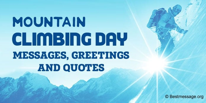 Mountain Climbing Day Messages, Mountain Quotes and Greetings