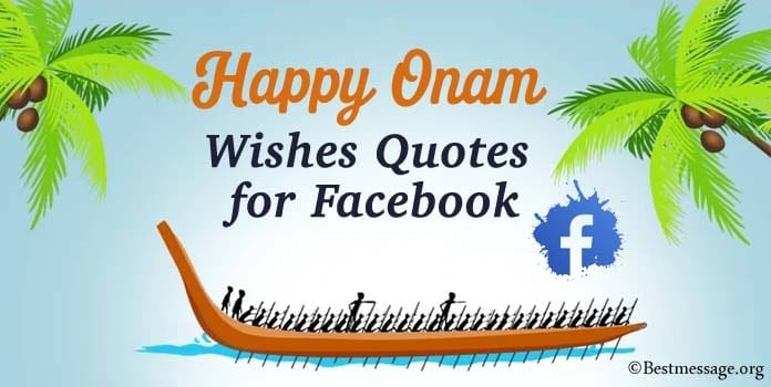 Onam Facebook Messages, Onam Wishes Quotes for Facebook