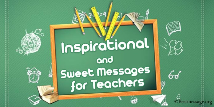 Sweet Messages for Teachers, Inspirational teachers day quotes