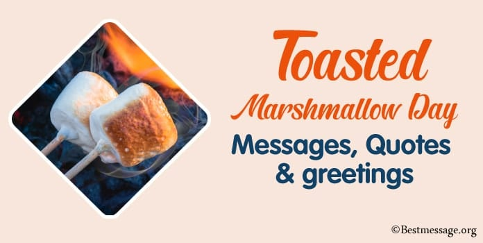 Toasted Marshmallow Day Messages, Quotes, greetings