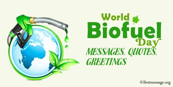 World Biofuel Day Messages, Biofuel Quotes, Greetings