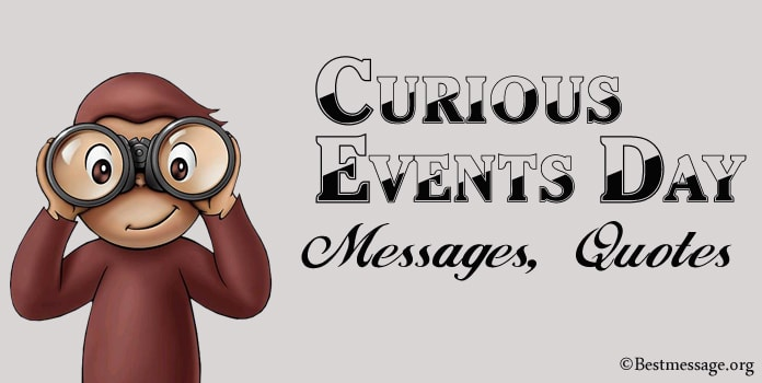 Curious Events Day Messages, Quotes