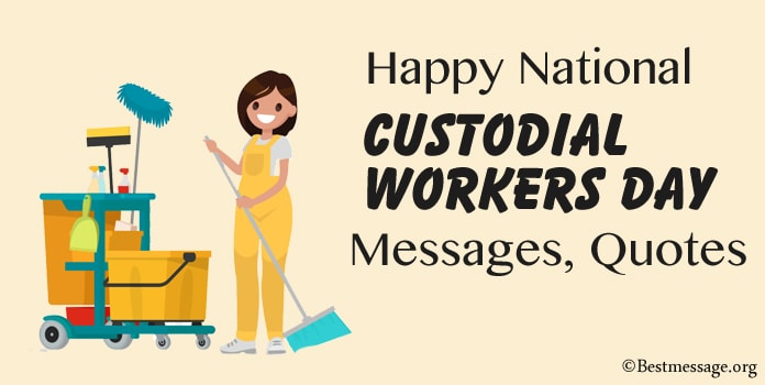 Happy National Custodial Workers Day Messages, Quotes