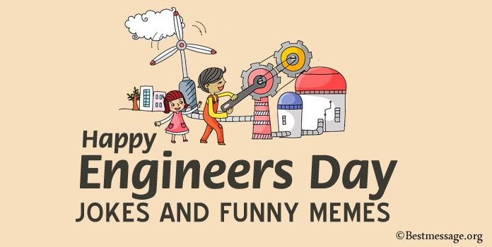 Funny Engineers Day Jokes, Memes, Short Engineers Jokes