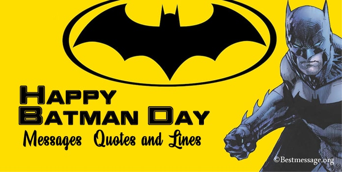 Batman Day Messages, Batman Quotes, Batman Slogans
