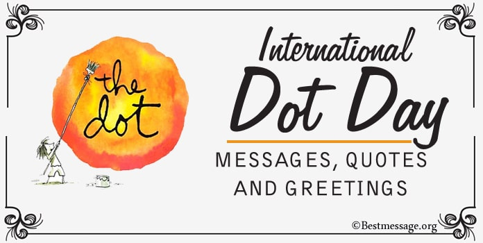 International Dot Day Messages, Quotes and Greetings