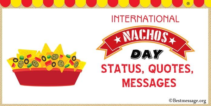 International Nachos Day Status, Nachos Quotes, Wishes Messages